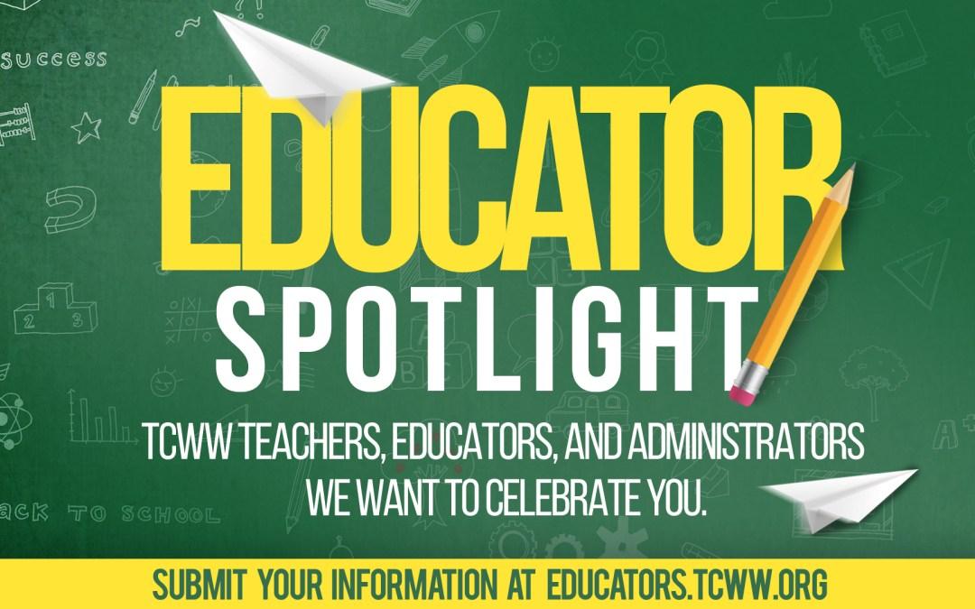 TCWW Teachers, Educators & Administrators We Want to Celebrate You