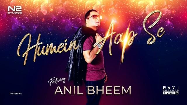 Anil Bheem - Humein Aap Se