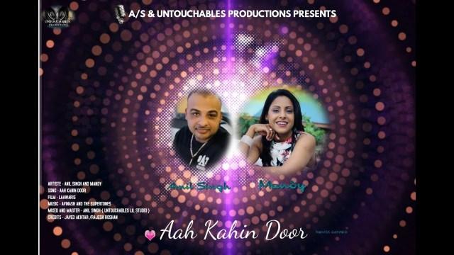 Anil Singh & Mandy - Aah Kahin Door