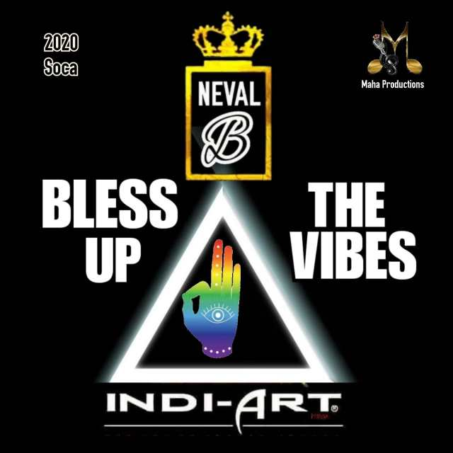 Bless up the Vibes by Neval B