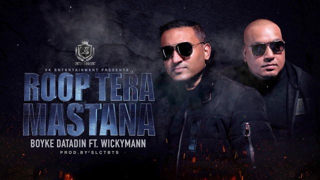 Boyke Datadin Ft WickymannI - Roop Tera Mastana