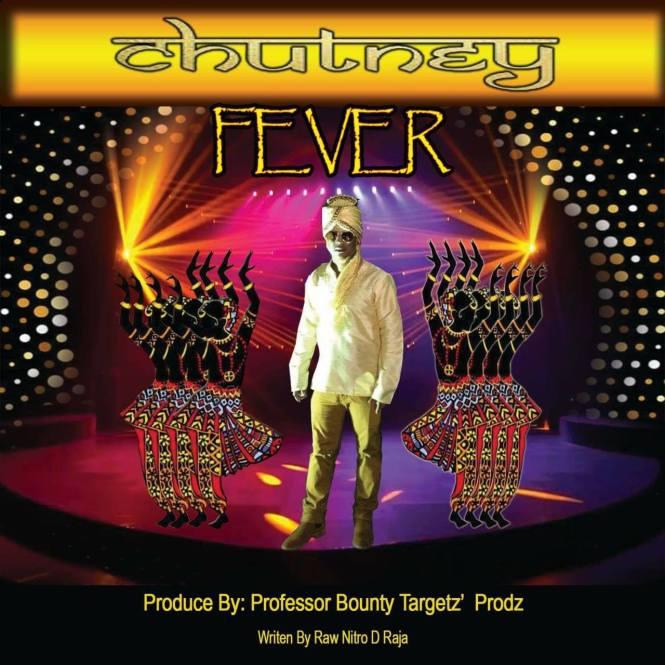 Chutney Fever By Raw Nitro D Raja (2019 Chutney Soca)
