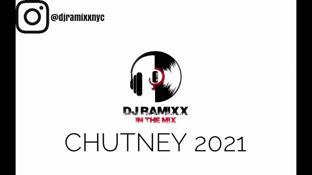 DJ Ramixx - Chutney 2021 Mix