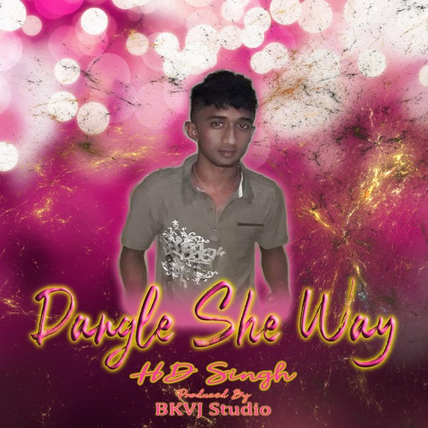 Dangle She Way by Hardesh HD Singh (2020 Guyanese Chutney)