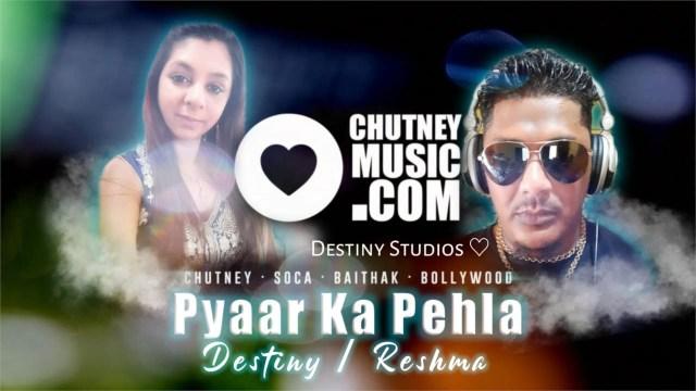 Destiny & Reshma - Pyaar Ka Pehla