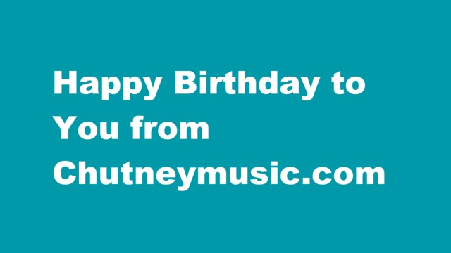 Happy Birthday To You From Chutneymusic.com