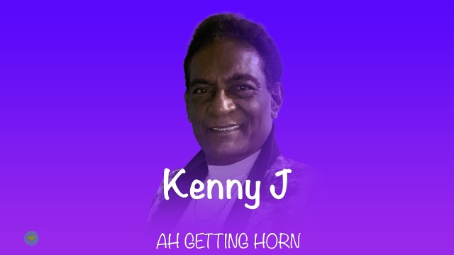 Kenny J - Ah Getting Horn