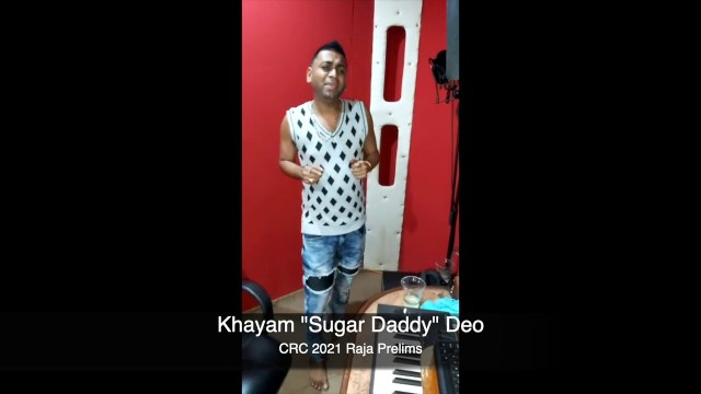 Khayam Deo (Sugar Daddy) - CRC 2021 Raja Entry (Preliminary Round)