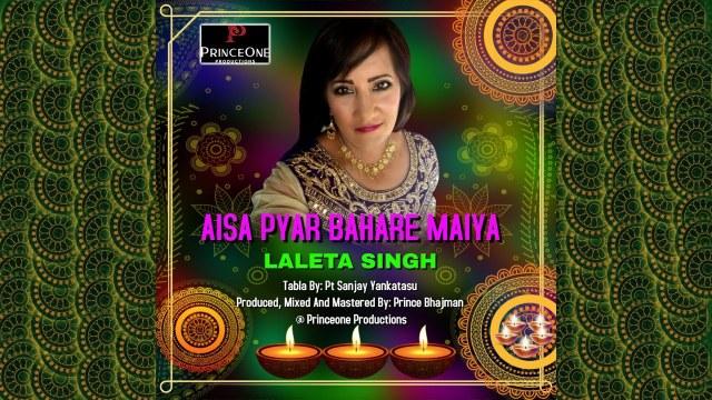 Laleta Singh - Aisa Pyar Bahare Maiya