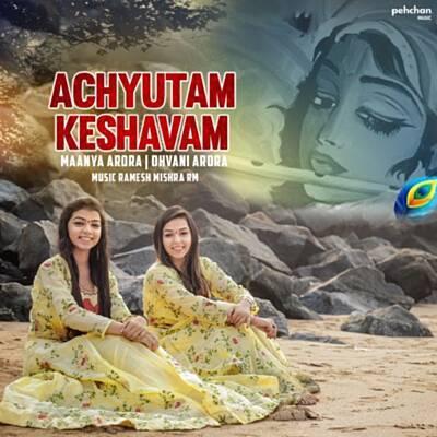 Maanya Arora Ft Dhvani Arora - Achyutam Keshavam Krishna Damodaram