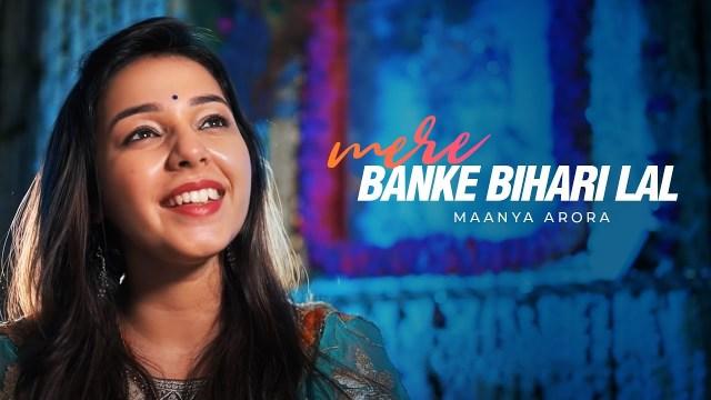 Maanya Arora - Mere Banke Bihari Lal