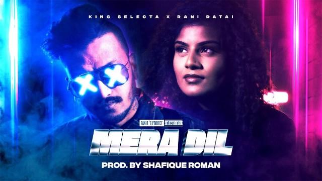 Mera Dil By King Selecta & Rani Datai