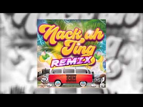 Nack Ah Ting Remix
