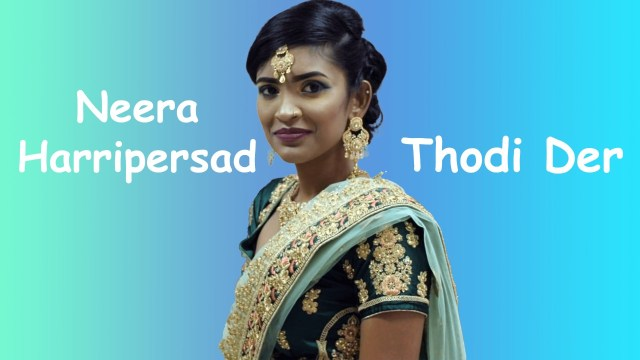 Neera Harripersad - Thodi Der