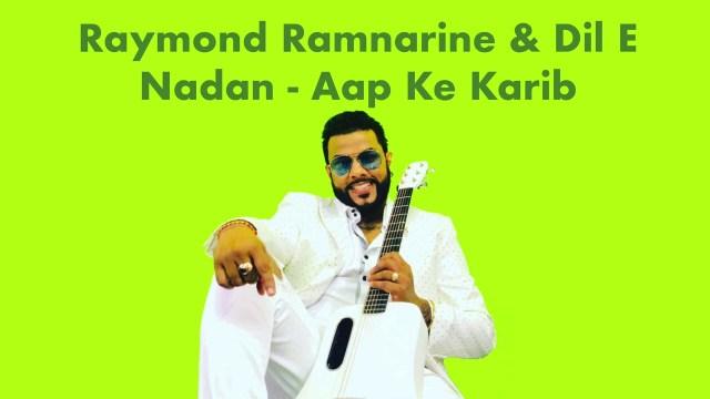 Raymond Ramnarine & Dil E Nadan - Aap Ke Kareeb Hum Rehte Hain
