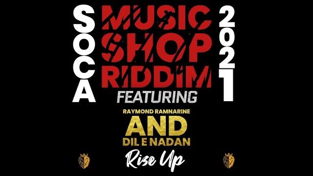 Raymond Ramnarine & DilENadan - Rise Up