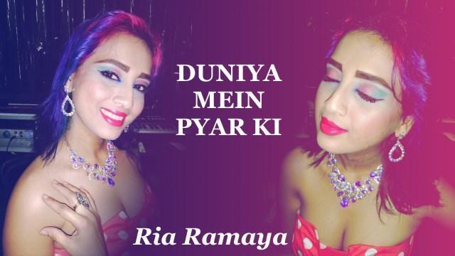 Ria Ramaya - Duniya Mein Pyar Ki