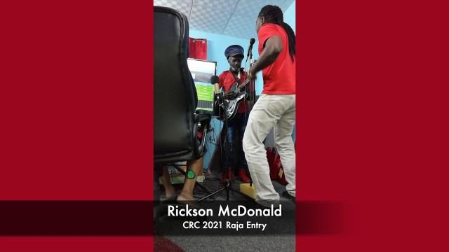 Rickson McDonald - CRC 2021 Raja Entry (Preliminary Round)
