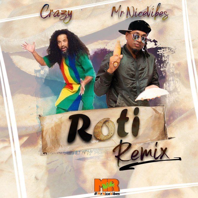 Roti Remix by Mr Nice Vibes ft Crazy