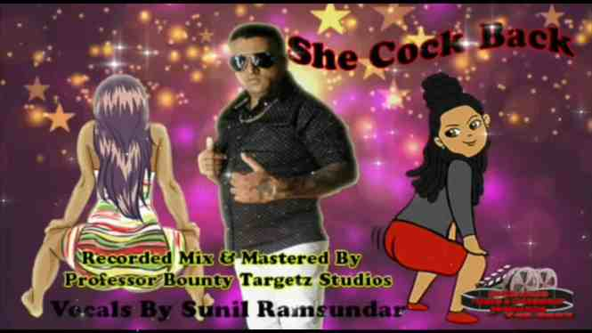 She Cock Back By Sunil Ramsundar (2019 Chutney Soca)