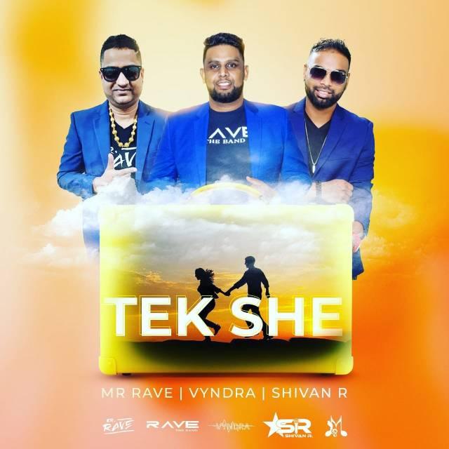 Tek She by Mr Rave, Shivan R & Vyndra