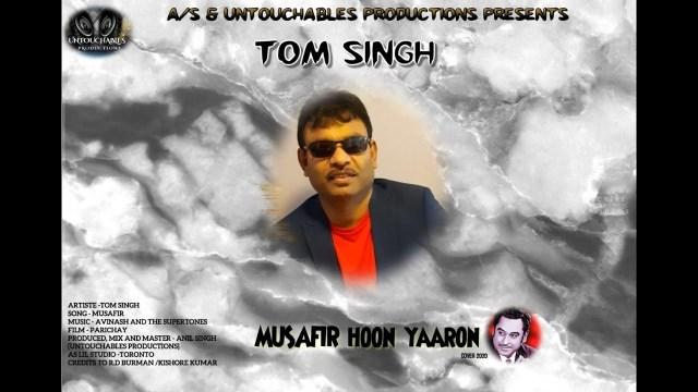Tom Singh - Musafir Hoon Yaaron