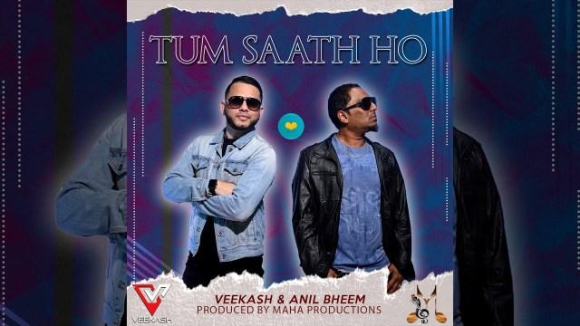 Tum saath ho, zindagi bhar ke liye - Veekash Sahadeo & Anil Bheem
