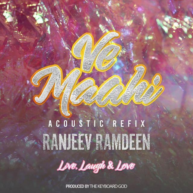 Ve Maahi Acoustic REfix Ranjeev Ramdeen