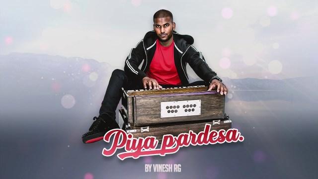 Vinesh Rg Piya Pardesa