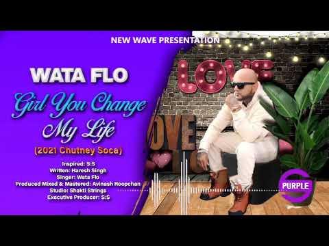 Wata Flo - Girl You Change My Life