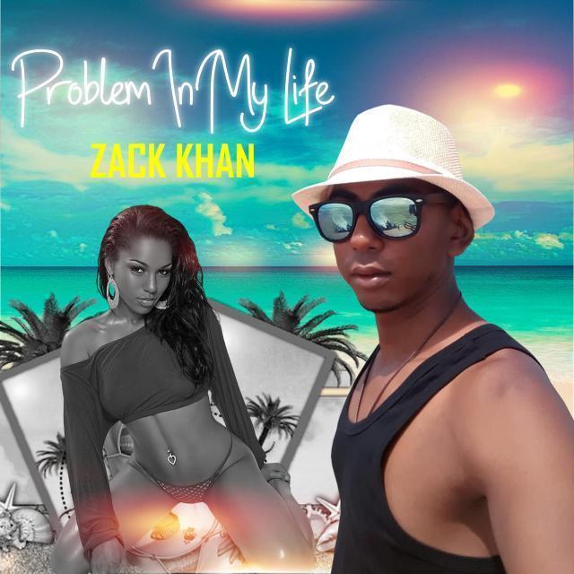 Zack Khan Problem In My Life (2020 Chutney Soca Music)