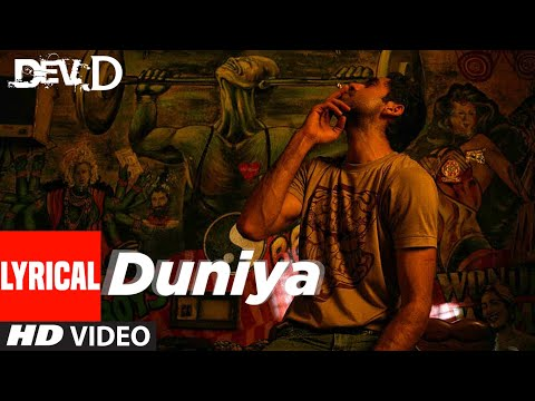 Duniya Lyrical | Dev D | Abhay Deol | Abhay Deol, Mahi Gill, Kalki Koechlin | Amit Trivedi