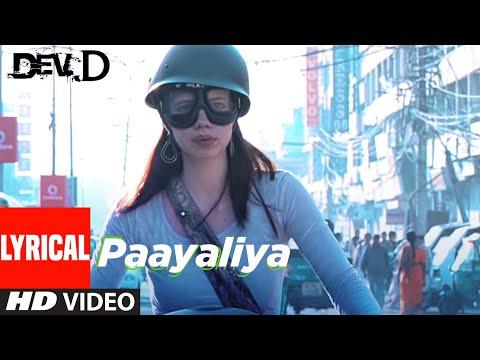 Paayaliya Lyrical | Dev D | Abhay Deol, Kalki Koechlin | Shruti Pathak | Amit Trivedi