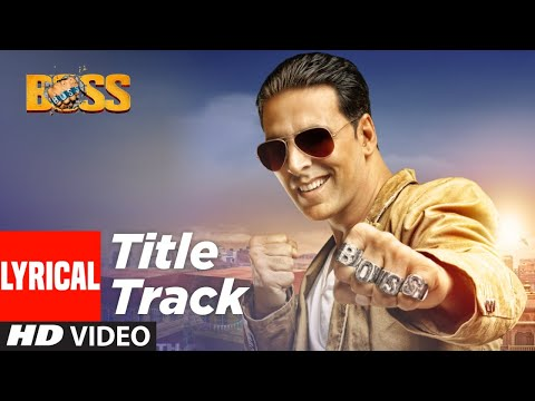 "Lyrical: ""BOSS Title Song"" | Feat. Meet Bros Anjjan | Akshay Kumar | Honey Singh | T-Series"