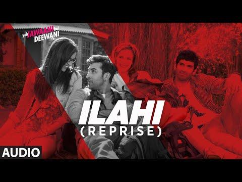 Ilahi Reprise Full Audio | Yeh Jawaani Hai Deewani | Ranbir Kapoor, Deepika Padukone | Mohit Chauhan
