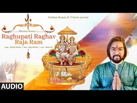 Raghupati Raghav Raja Ram - Audio | Sachet Tandon | Raaj Aashoo | Seepi Jha | Bhushan Kumar
