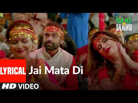 JAI MATA DI Lyrical | Nanu Ki Jaanu | Abhay Deol | Patralekhaa |Alamgir Khan, Javed Ali