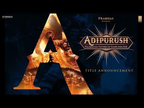 Title Announcement Video: Adipurush | Prabhas | Om Raut | Bhushan Kumar