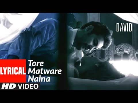 Tore Matware Naina Lyrical | David | Neil Nitin Mukesh, Vikram, Vinay Virmani, Monica Dogra
