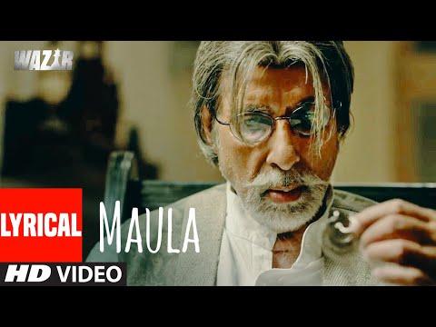 'Maula' Lyrical | WAZIR | Amitabh Bachchan, Farhan Akhtar | Javed Ali