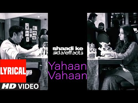 Yahaan Vahaan Lyrical | Shaadi Ke Side Effects | Farhan Akhtar, Vidya Balan | Pritam