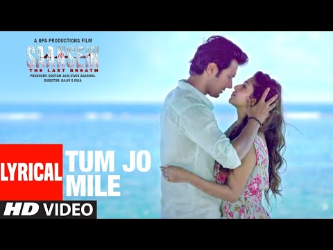 Tum Jo Mile Lyrical | SAANSEIN | Armaan Malik | Rajneesh Duggal, Sonarika Bhadoria