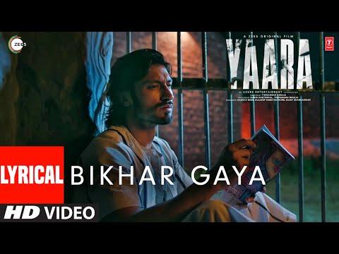 BIKHAR GAYA Lyrical | Yaara | Vidyut Jammwal, Amit Sadh, Vijay Varma, Shruti Haasan | Rev Shergill