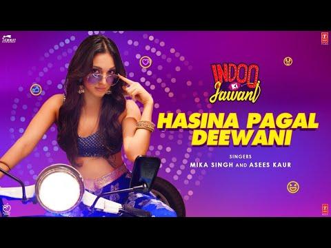 Hasina Pagal Deewani | Indoo Ki Jawani | Kiara Advani,Aditya Seal | Mika Singh,Asees Kaur, Shabbir A