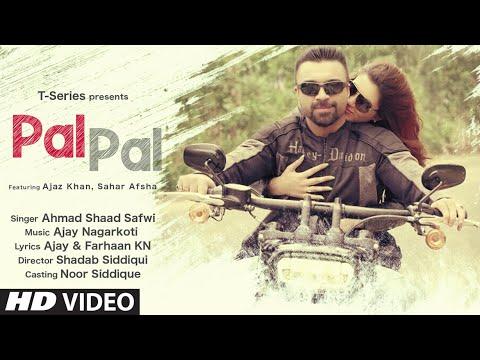 Pal Pal (Full Video Song) Ahmad Shaad Safwi Feat. Ajaz Khan, Sahar Afsha | New Hindi Song 2020