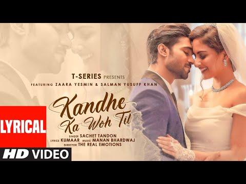 Kandhe Ka Woh Til Official Lyrical Video |Sachet Tandon, Manan Bhardwaj, Kumaar|Zaara Yesmin, Salman
