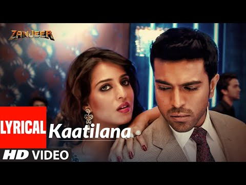 KAATILANA | ZANJEER | LYRICAL VIDEO SONG | PRIYANKA CHOPRA, RAM CHARAN