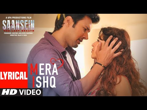 Mera Ishq Full Video Lyrical Song | SAANSEIN | Arijit Singh | Rajneesh Duggal, Sonarika Bhadoria