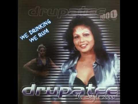 We Drinking We Rum Drupatee 2000