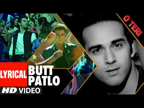 Butt Patlo Full Video Lyrical Song | O Teri | Pulkit Samrat, Bilal Amrohi, Sarah Jane Dias